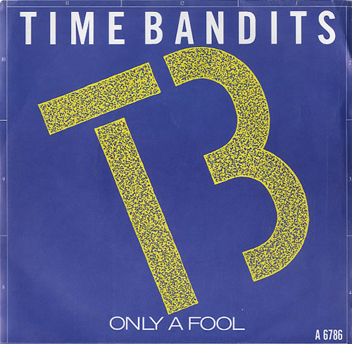 """Time Bandits Only A Fool 7"""" vinyl single (7 inch record) UK WPV07ON624072"""
