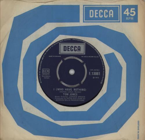 "Tom Jones I (Who Have Nothing) 7"" vinyl single (7 inch record) UK TJO07IW750810"