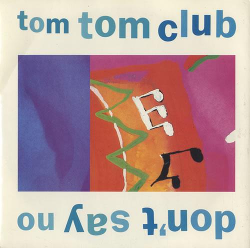 "Tom Tom Club Don't Say No 7"" vinyl single (7 inch record) UK TTC07DO511677"