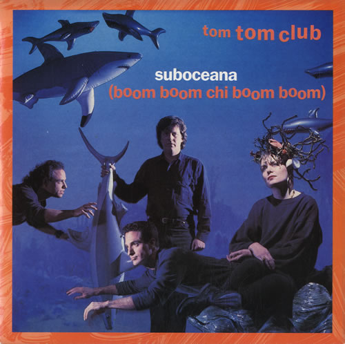 "Tom Tom Club Suboceana [Boom Boom Chi Boom Boom] 7"" vinyl single (7 inch record) UK TTC07SU587008"