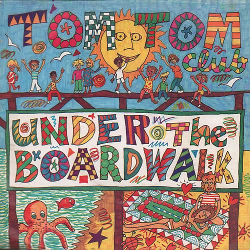 "Tom Tom Club Under The Boardwalk 7"" vinyl single (7 inch record) UK TTC07UN636896"