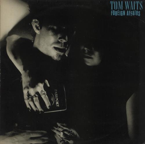 Tom Waits Foreign Affairs - EX vinyl LP album (LP record) UK TMWLPFO661916