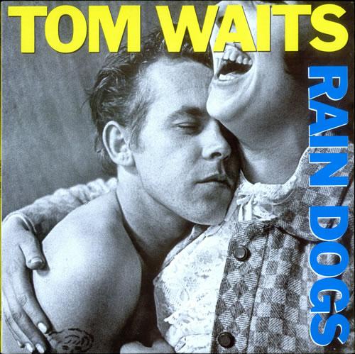 TOM_WAITS_RAIN%2BDOGS-522443.jpg