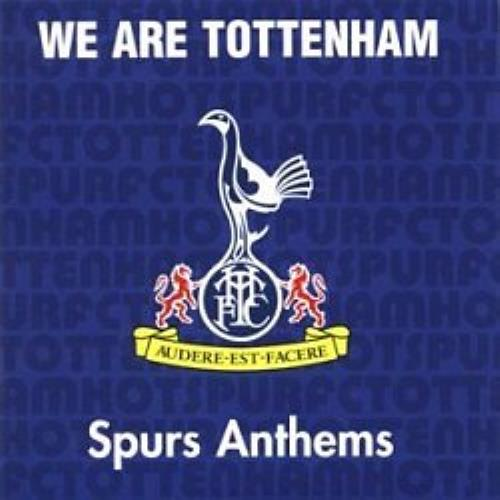 Tottenham Hotspur FC We Are Tottenham - Spurs Anthems CD album (CDLP) UK SPUCDWE351892