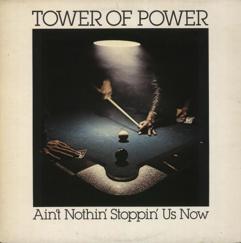 Tower Of Power Ain't Nothin' Stoppin' Us Now vinyl LP album (LP record) UK TO8LPAI722989