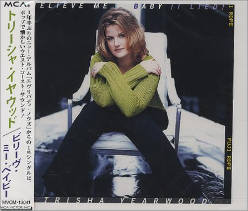 "Trisha Yearwood Believe Me Baby (I Lied) CD single (CD5 / 5"") Japanese TSYC5BE134457"