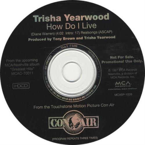 "Trisha Yearwood How Do I Live CD single (CD5 / 5"") US TSYC5HO189842"