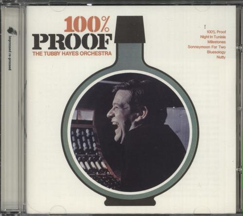 Tubby Hayes 100% Proof CD album (CDLP) UK TH-CDPR741991