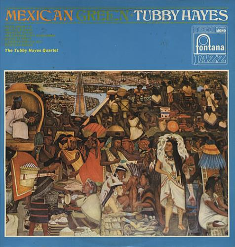 Tubby Hayes Mexican Green vinyl LP album (LP record) UK TH-LPME326844