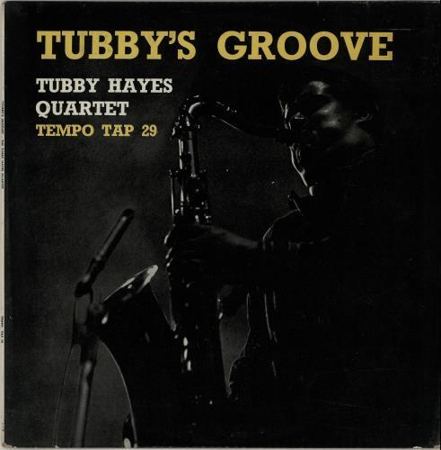Tubby Hayes Tubby's Groove - 1st vinyl LP album (LP record) UK TH-LPTU653181