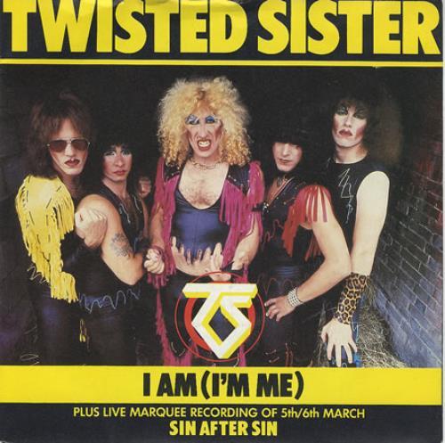 "Twisted Sister I Am [I'm Me] 7"" vinyl single (7 inch record) UK TWS07IA364228"