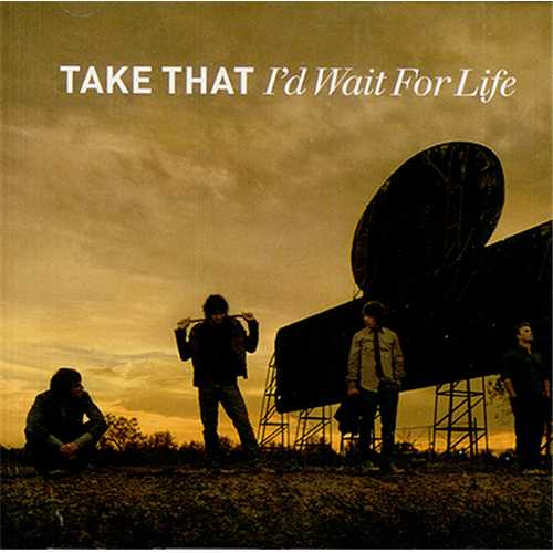 "Take That I'd Wait For Life CD single (CD5 / 5"") Dutch TAKC5ID409430"