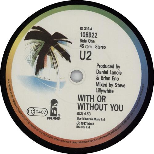 "U2 With Or Without You - Label varient 7"" vinyl single (7 inch record) UK U-207WI753601"