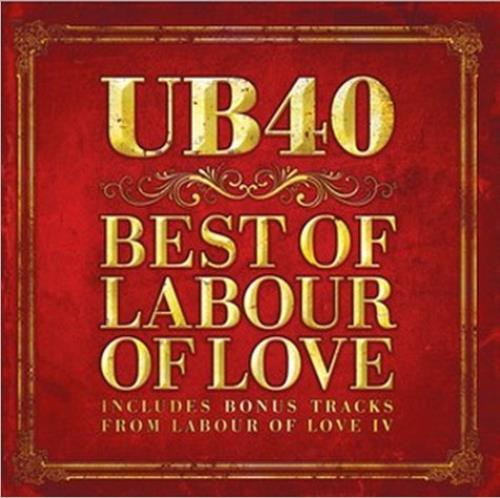 UB40 Best Of Labour Of Love CD album (CDLP) UK UB4CDBE489593