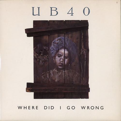 "UB40 Where Did I Go Wrong 7"" vinyl single (7 inch record) UK UB407WH598378"