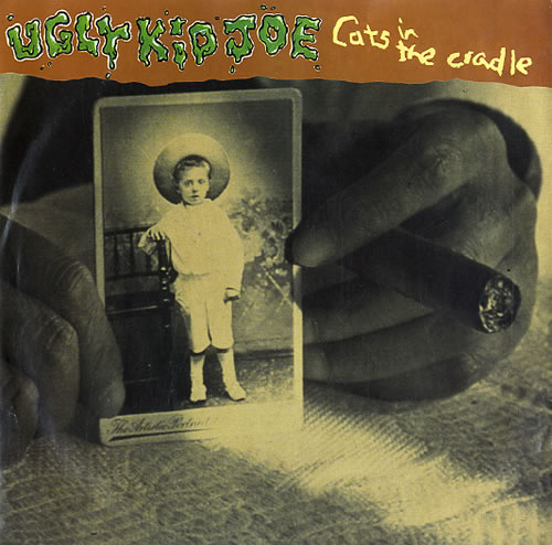 "Ugly Kid Joe Cats In The Cradle 7"" vinyl single (7 inch record) UK UKJ07CA588900"