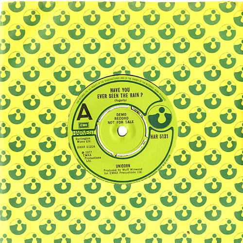 "Unicorn Have You Ever Seen The Rain? - A Label 7"" vinyl single (7 inch record) UK UNC07HA199776"
