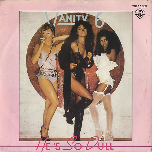 "Vanity 6 He's So Dull 7"" vinyl single (7 inch record) Belgian XAN07HE628832"
