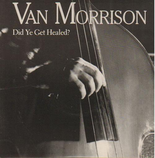 "Van Morrison Did Ye Get Healed? 7"" vinyl single (7 inch record) UK VMO07DI83291"