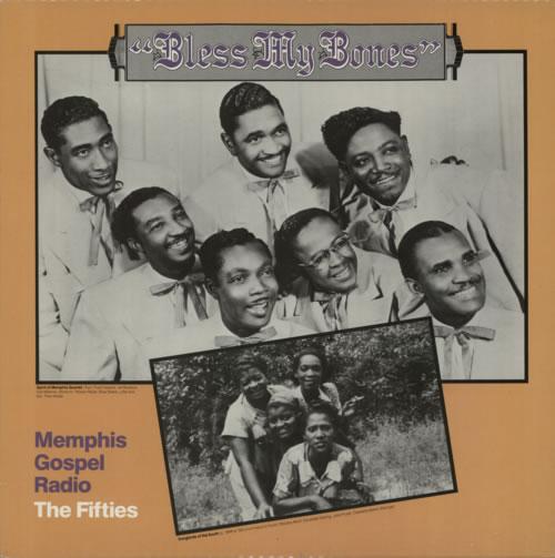 Various-Blues & Gospel Bless My Bones: Memphis Gospel Radio, The Fifties US  vinyl LP album (LP record)