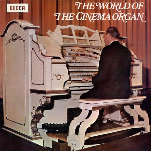 Various-Organs The World Of The Cinema Organ vinyl LP album (LP record) UK OGNLPTH459967