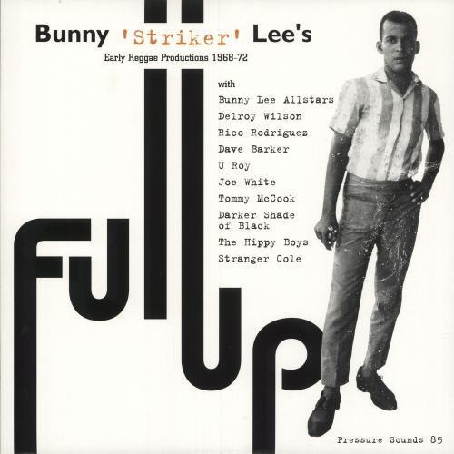 Various-Reggae & Ska Full Up: Bunny 'Striker' Lee's Early Reggae Productions 1968-72 2-LP vinyl record set (Double Album) UK V-A2LFU744612