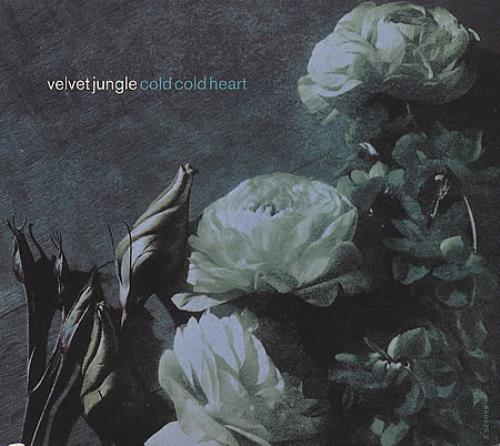 "Velvet Jungle Cold Cold Heart CD single (CD5 / 5"") UK JG1C5CO394363"