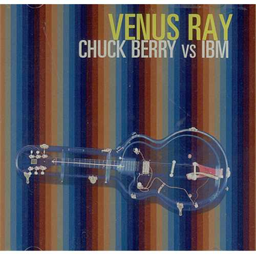 Venus Ray Chuck Berry Vs IBM CD album (CDLP) UK VA_CDCH408045