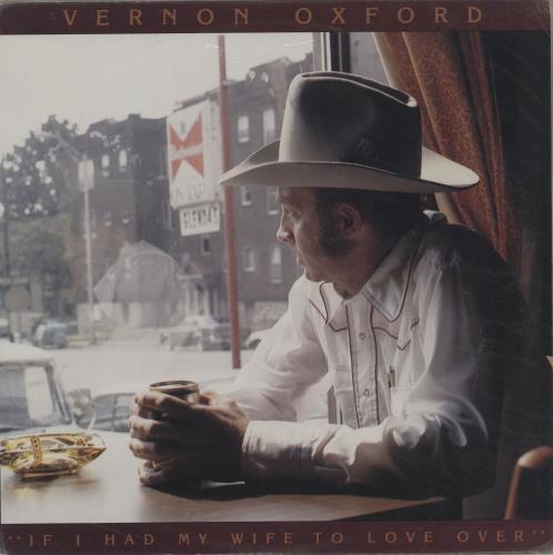 Vernon Oxford If I Had My Wife To Love Over vinyl LP album (LP record) US VEDLPIF763166