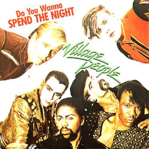 "Village People Do You Wanna Spend The Night 7"" vinyl single (7 inch record) Dutch VIL07DO293761"