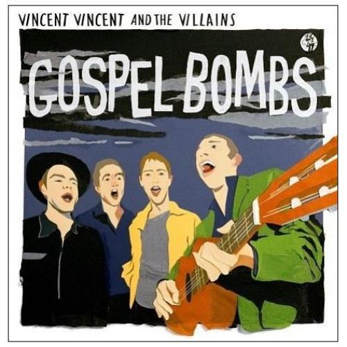 Vincent Vincent And The Villains Gospel Bombs CD album (CDLP) UK VBACDGO428772