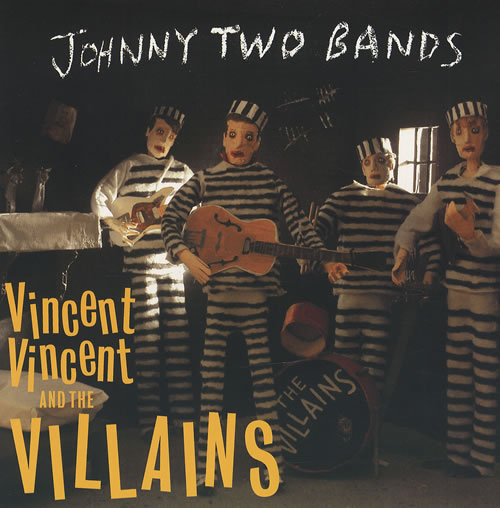 """Vincent Vincent And The Villains Johnny Two Bands 7"""" vinyl single (7 inch record) UK VBA07JO428593"""