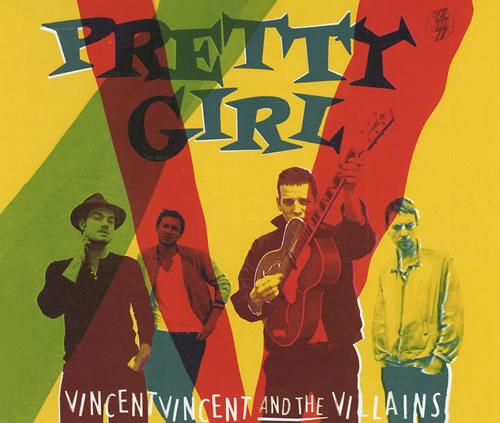"Vincent Vincent And The Villains Pretty Girl CD single (CD5 / 5"") UK VBAC5PR428209"