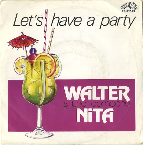 "Walter Nita Let's Have A Party 7"" vinyl single (7 inch record) Dutch XAL07LE628917"