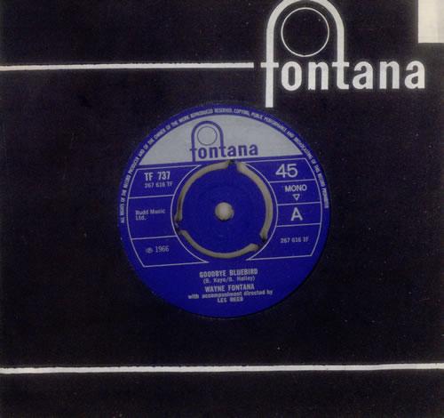 "Wayne Fontana & The Mindbenders Goodbye Bluebird 7"" vinyl single (7 inch record) UK WYF07GO548165"