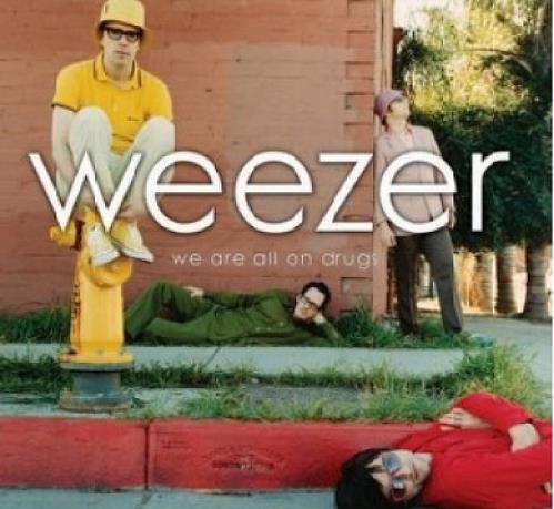 "Weezer We Are All On Drugs CD single (CD5 / 5"") UK WEEC5WE331660"