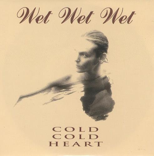 "Wet Wet Wet Cold Cold Heart 7"" vinyl single (7 inch record) UK WET07CO233898"