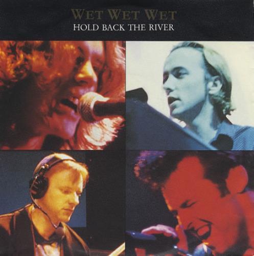 "Wet Wet Wet Hold Back The River 7"" vinyl single (7 inch record) German WET07HO233899"