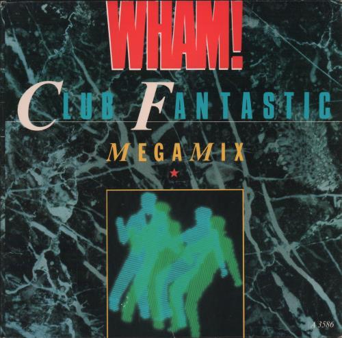 "Wham Club Fantastic - Gatefold P/S 7"" vinyl single (7 inch record) UK WHA07CL671616"