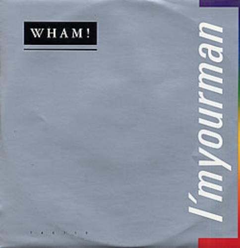 "Wham I'm Your Man - Matte Sleeve 7"" vinyl single (7 inch record) UK WHA07IM17834"