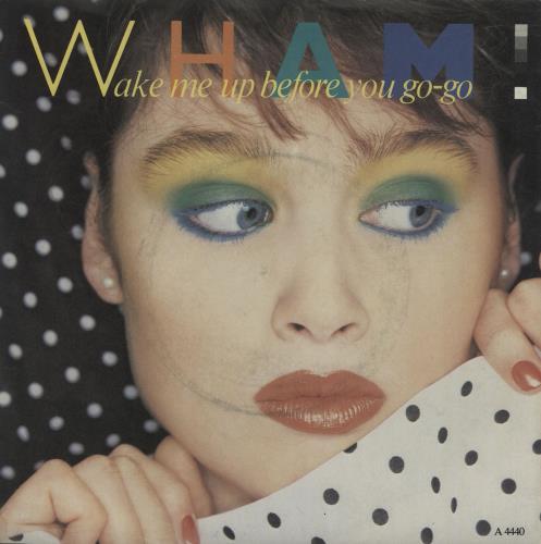 "Wham Wake Me Up Before You Go-Go 7"" vinyl single (7 inch record) UK WHA07WA17830"