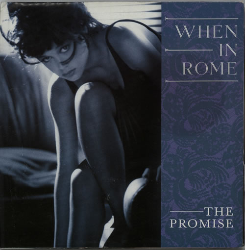 "When In Rome The Promise - Poster sleeve 7"" vinyl single (7 inch record) UK WHR07TH633358"