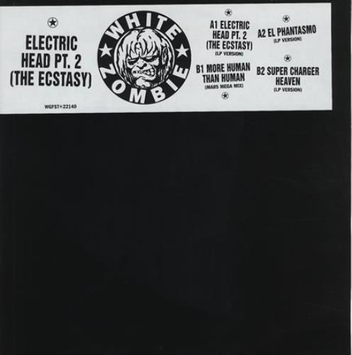 "White Zombie Electric Head Pt. 2 (The Ecstasy) 12"" vinyl single (12 inch record / Maxi-single) UK WHZ12EL70403"