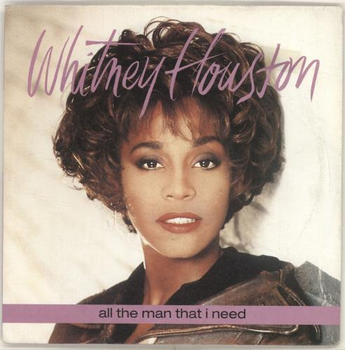 "Whitney Houston All The Man That I Need - Solid 7"" vinyl single (7 inch record) UK HOU07AL700881"