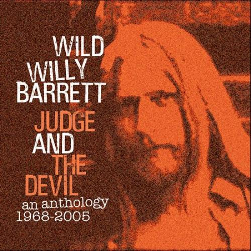 Wild Willy Barrett Judge And The Devil... An Anthology 1968 - 2005 2 CD album set (Double CD) UK WWB2CJU416492