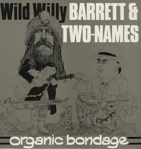 Wild Willy Barrett Organic Bondage vinyl LP album (LP record) UK WWBLPOR412930
