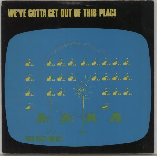 "Wild Willy Barrett We've Gotta Get Out Of This Place 7"" vinyl single (7 inch record) UK WWB07WE688371"