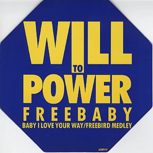 "Will To Power Baby I Love Your Way/Freebird Medley 7"" vinyl single (7 inch record) UK WTP07BA319761"