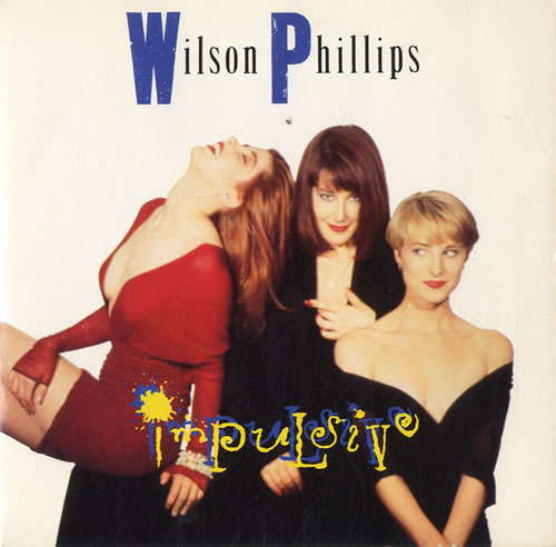 "Wilson Phillips Impulsive 7"" vinyl single (7 inch record) UK WPH07IM584283"