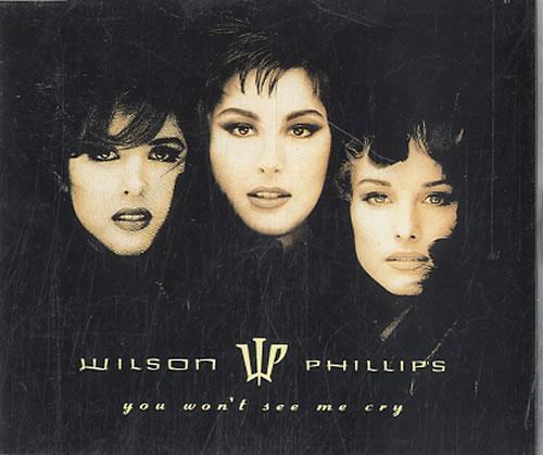 "Wilson Phillips You Won't See Me Cry CD single (CD5 / 5"") Dutch WPHC5YO115555"